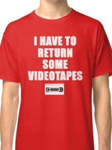 American Psycho Quote - I Have To Return Some Videotapes Classic T-Shirt
