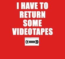 American Psycho Quote - I Have To Return Some Videotapes Unisex T-Shirt
