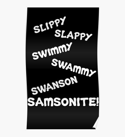 Dumb And Dumber Quote - Slippy Slappy... Poster