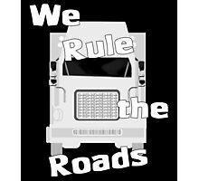 We Rule the Roads (Semi) Photographic Print
