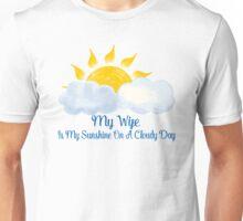 Wife Is My Sunshine Unisex T-Shirt