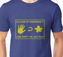 In Case of Emergency, Use Shirt As Jizz Rag Unisex T-Shirt