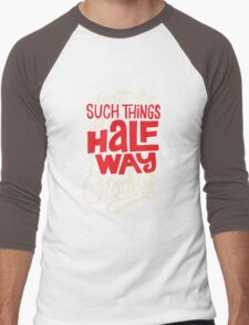 Ain't No Such Thing As Halfway Men's Baseball ¾ T-Shirt