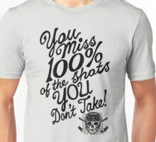 TAKE YOUR SHOTS Unisex T-Shirt