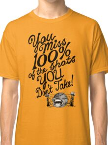 TAKE YOUR SHOTS Classic T-Shirt