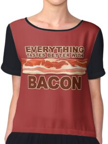 Everything Tastes Better With Bacon  Chiffon Top