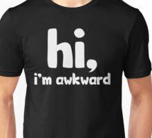 Hi, I'm Awkward Unisex T-Shirt