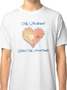 Husband Makes My Heart Smile Classic T-Shirt
