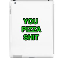 You Pizza Shit iPad Case/Skin