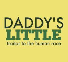 Daddy's Little Traitor to the Human Race - Green Kids Clothes
