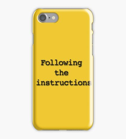 Following the instructions iPhone Case/Skin
