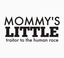 Mommy's Little Traitor to the Human Race - Black One Piece - Short Sleeve