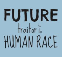 Future Traitor to the Human Race Baby Tee