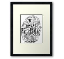 Up yours Pro-clone Framed Print