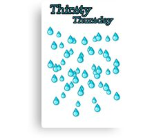 Thirsty Thursday Canvas Print