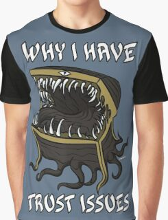 Why I Have Trust Issues Graphic T-Shirt