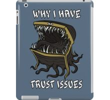 Why I Have Trust Issues iPad Case/Skin