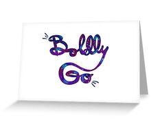 BoldlyGO Greeting Card