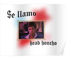 Tony Montana head honcho  Poster