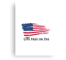 American Flag Live Free or Die Freedom New Hampshire Canvas Print