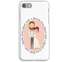 Every Beard needs a Bride iPhone Case/Skin
