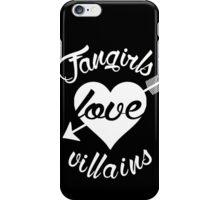 Fangirls love villains. [ WHITE ] iPhone Case/Skin