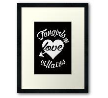Fangirls love villains. [ WHITE ] Framed Print