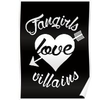 Fangirls love villains. [ WHITE ] Poster