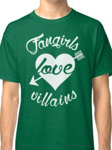 Fangirls love villains. [ WHITE ] Classic T-Shirt