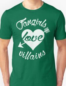 Fangirls love villains. [ WHITE ] Unisex T-Shirt