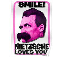 Smile! Nietzsche Loves You!  Poster