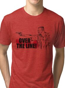 Over the Line! Tri-blend T-Shirt