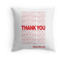 Thank You Have A Great Day Throw Pillow