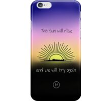 the sun will rise... iPhone Case/Skin