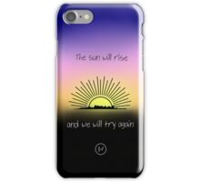 the sun will rise... iPhone Case/Skin