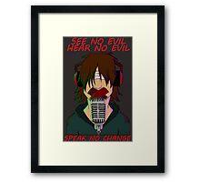Speak No Change Framed Print