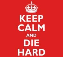 Keep Calm and Die Hard by adamcampen