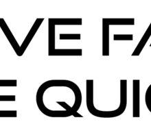 DRIVE FAST DIE QUICK Sticker