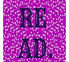 READ. JUST DO IT.  Photographic Print