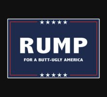 RUMP -- For a Butt-Ugly America by Samuel Sheats