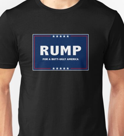 RUMP -- For a Butt-Ugly America Unisex T-Shirt