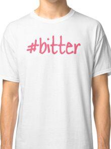 Hashtag Bitter  Classic T-Shirt