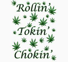 Rollin' Tokin' Chokin' Unisex T-Shirt