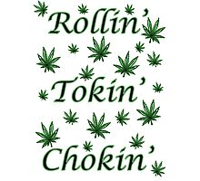 Rollin' Tokin' Chokin' Photographic Print