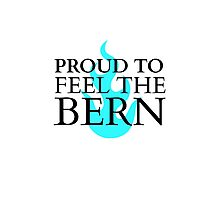 Proud to Feel the Bern Photographic Print
