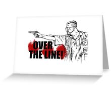 Over The Line! Greeting Card