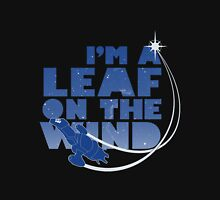 I am Leaf on The WInd Unisex T-Shirt