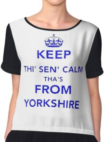 Keep Thi Sen Calm Thas From Yorkshire Chiffon Top