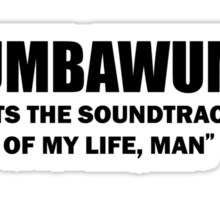 CHUMBAWUMBA Sticker