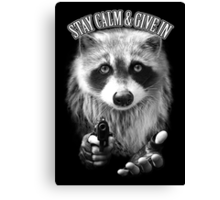 STAY CALM & GIVE IN Canvas Print